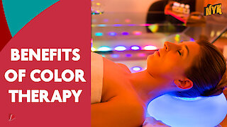 Top 4 Benefits Of Color Therapy