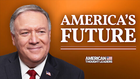 Mike Pompeo: Trump Admin Exposed 'Irrefutable' Facts on China | CPAC 2021 | American Thought Leaders