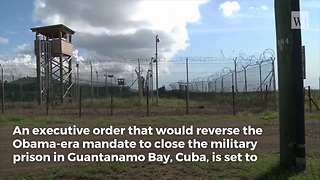 Trump Set to Reverse Obama Executive Order on Guantanamo Bay - Video