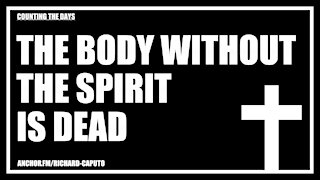 The Body Without the SPIRIT is Dead