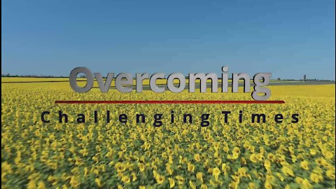 Overcoming Challenging Times