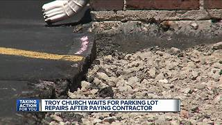 Troy church waits for parking lot repairs after paying contractor - Video