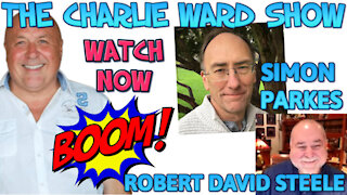 ROBERT DAVID STEELE,SIMON PARKES WITH CHARLIE WARD SPEAK TRUMP, UK, WHATS TO COME & MORE MUST WATCH!