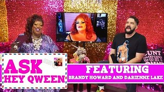 Ask Hey Qween! Feat. Darienne Lake and Brandy Howard with Jonny McGovern & Lady Red Couture! S1E2 - Video