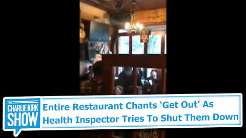 Entire Restaurant Chants 'Get Out' As Health Inspector Tries to Shut Them Down