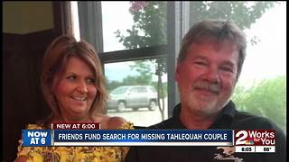 Friends funding a search for missing Tahlequah couple - Video