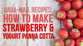 Baba-Mail Recipes | How to make: Strawberry & Yogurt Panna Cotta - Video