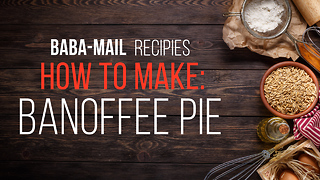 Baba-Mail Recipes | How to make: Banoffee Pie - Video