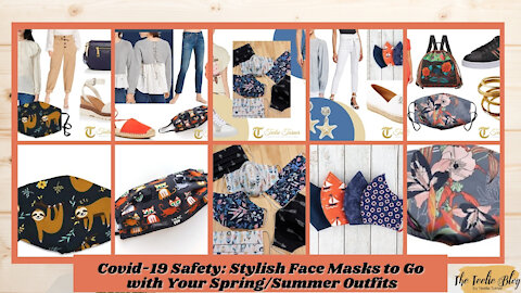 Covid-19 Safety: Stylish Face Masks to Go with Your Spring/Summer Outfits
