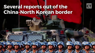Chinese Military Heading Toward Korean Border - Video