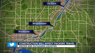Construction in Brown and Outagamie counties could affect Packers travel - Video