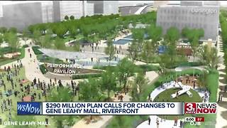 City unveils $290 million plan to transform riverfront - Video