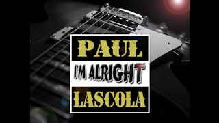 Paul LaScola - I'm Alright