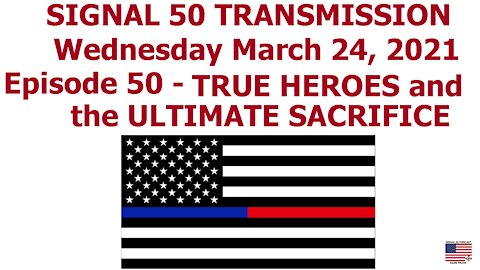 Episode 50 - TRUE HEROES and the ULTIMATE SACRIFICE
