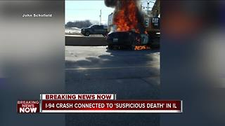 Fiery I-94 crash connected to Illinois murder - Video