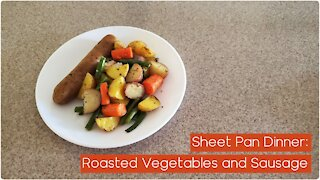 How To Make: Sheet Pan Dinner, Roasted Vegetables and Sausage