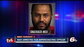 Man accused of impersonating a police officer in Indianapolis - Video