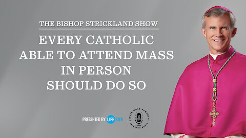 Every Catholic able to attend Mass in person should do so