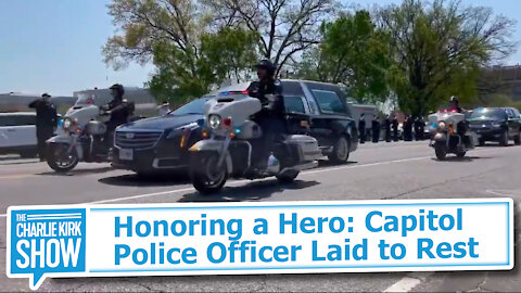Honoring a Hero: Capitol Police Officer Laid to Rest