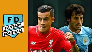 Fantasy Football Tips | Silva, Coutinho & Chadli - Video