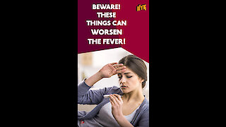 Top 5 Things You Should Never Do In Fever *