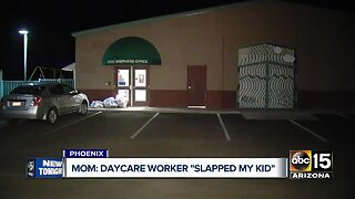 Valley mom says daycare worker slapped her child