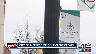 Independence plans for future growth