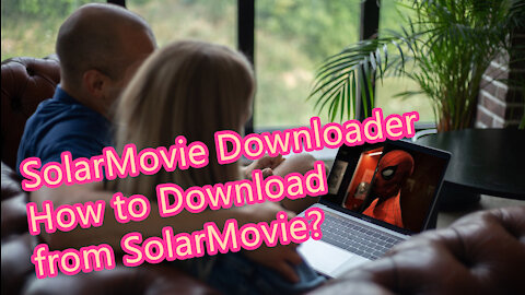 How to Download Movies from SolarMovie?