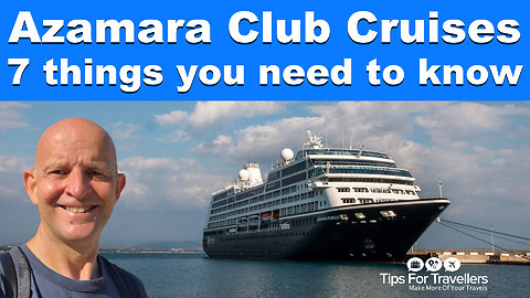 Azamara Club Cruises Tips. 7 Things You Need To Know Before Cruising