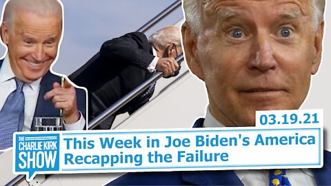 This Week in Joe Biden's America—Recapping the Failure | The Charlie Kirk Show