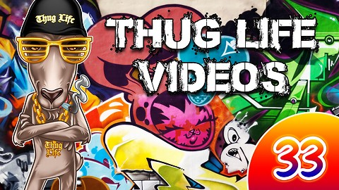 Rumble Thug Life Compilation #33