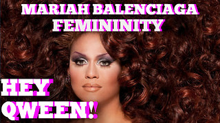 Mariah Balenciaga On The Importance Of The Feminine Gay Man: Hey Qween! BONUS - Video