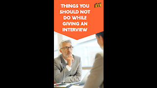 Top 4 Things You Should Not Do While Giving An Interview *