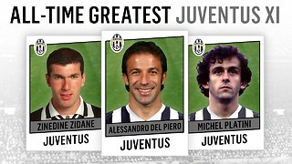 All-Time Greatest Juventus XI | Del Piero, Zidane, Platini! - Video