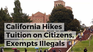 California Hikes Tuition on Citizens, Exempts Illegals
