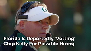 Florida Is Reportedly 'Vetting' Chip Kelly For Possible Hiring - Video