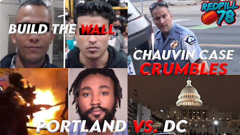 Complete the Wall! Chauvin Case Crumbles, No Sedition In DC