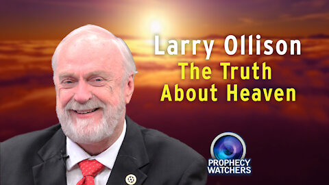 Larry Ollison: The Truth About Heaven