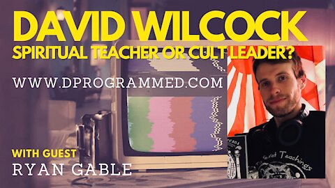 Archive Ep 7:David Wilcock Spiritual Teacher or Cult Leader? with Ryan Gable