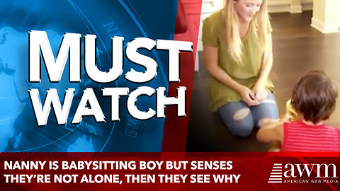 Nanny Is Babysitting Boy But Senses They're Not Alone, then they see why