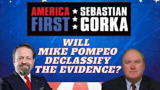 Will Mike Pompeo declassify the evidence? John Solomon with Sebastian Gorka on AMERICA First