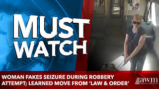 Woman Fakes Seizure During Robbery Attempt; Learned Move From 'Law & Order' - Video
