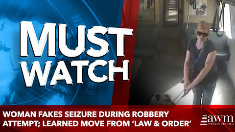Woman Fakes Seizure During Robbery Attempt; Learned Move From 'Law & Order'