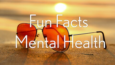 Fun Facts About Mental Health of Psychology