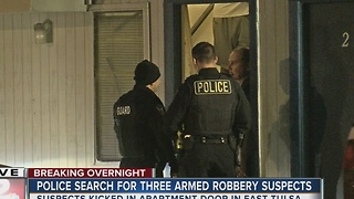 Three armed suspects on the run after robbing an East Tulsa apartment