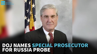 DOJ Names Special Prosecutor For Russia Probe - Video