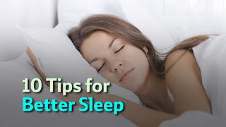 10 Tips for Better Sleep - Video