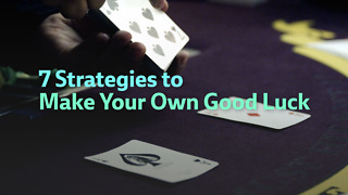 7 Strategies to Make Your Own Good Luck - Video