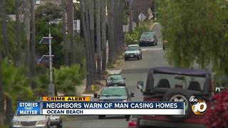 Neighbors warn of man casing homes - Video