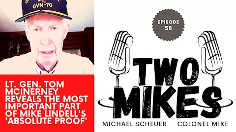 Lt. Gen. Tom McInerney reveals the most important part of Mike Lindell's 'Absolute Proof'